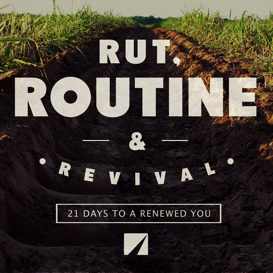 Rut, Routine & Revival – Week Two