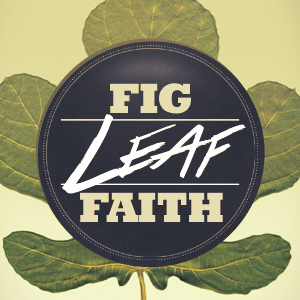 Fig Leaf Faith
