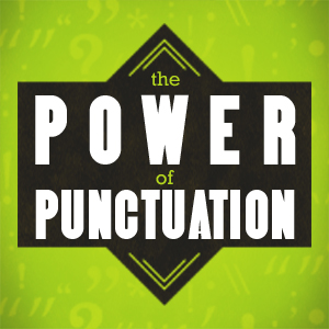 The Power Of Punctuation – Week One