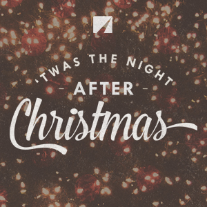 """Twas The Night After Christmas"