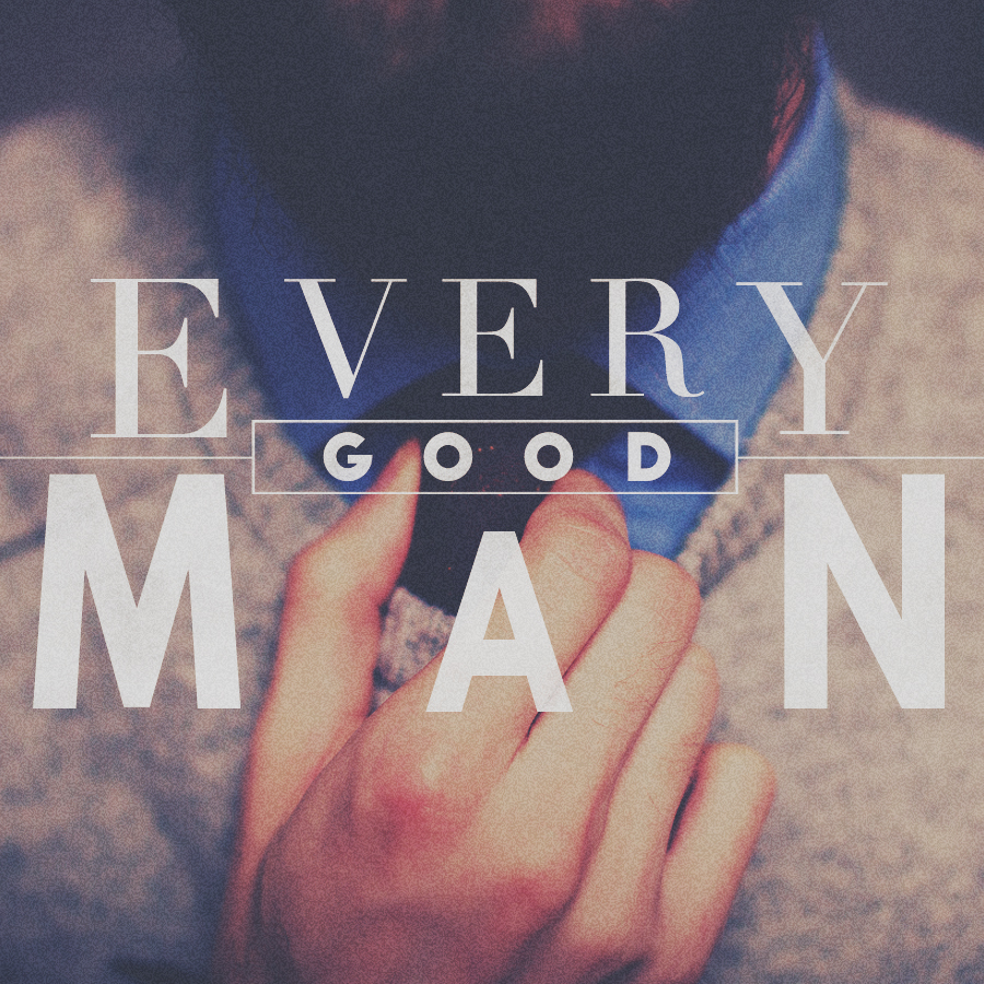 Every Good Man