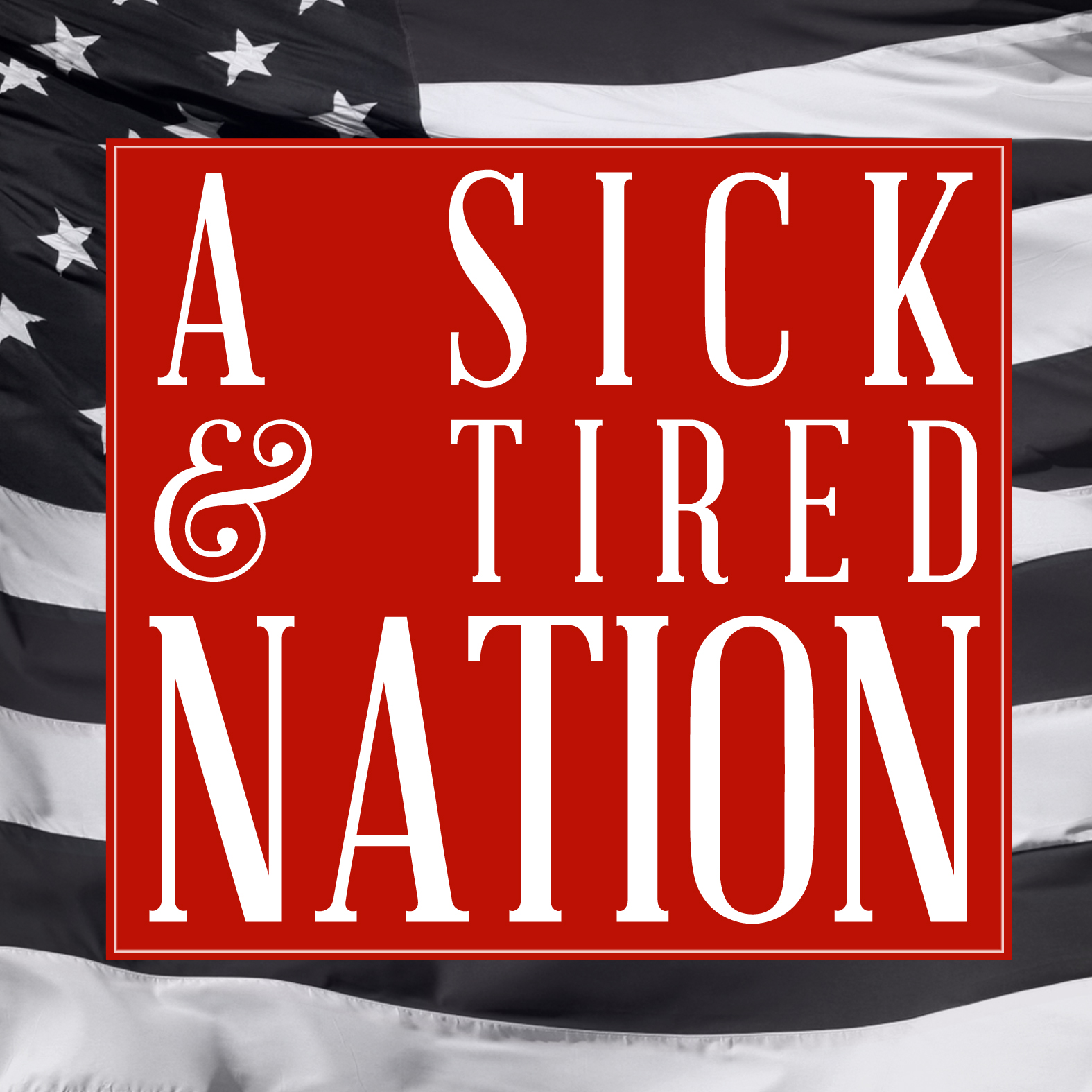 A Sick And Tired Nation