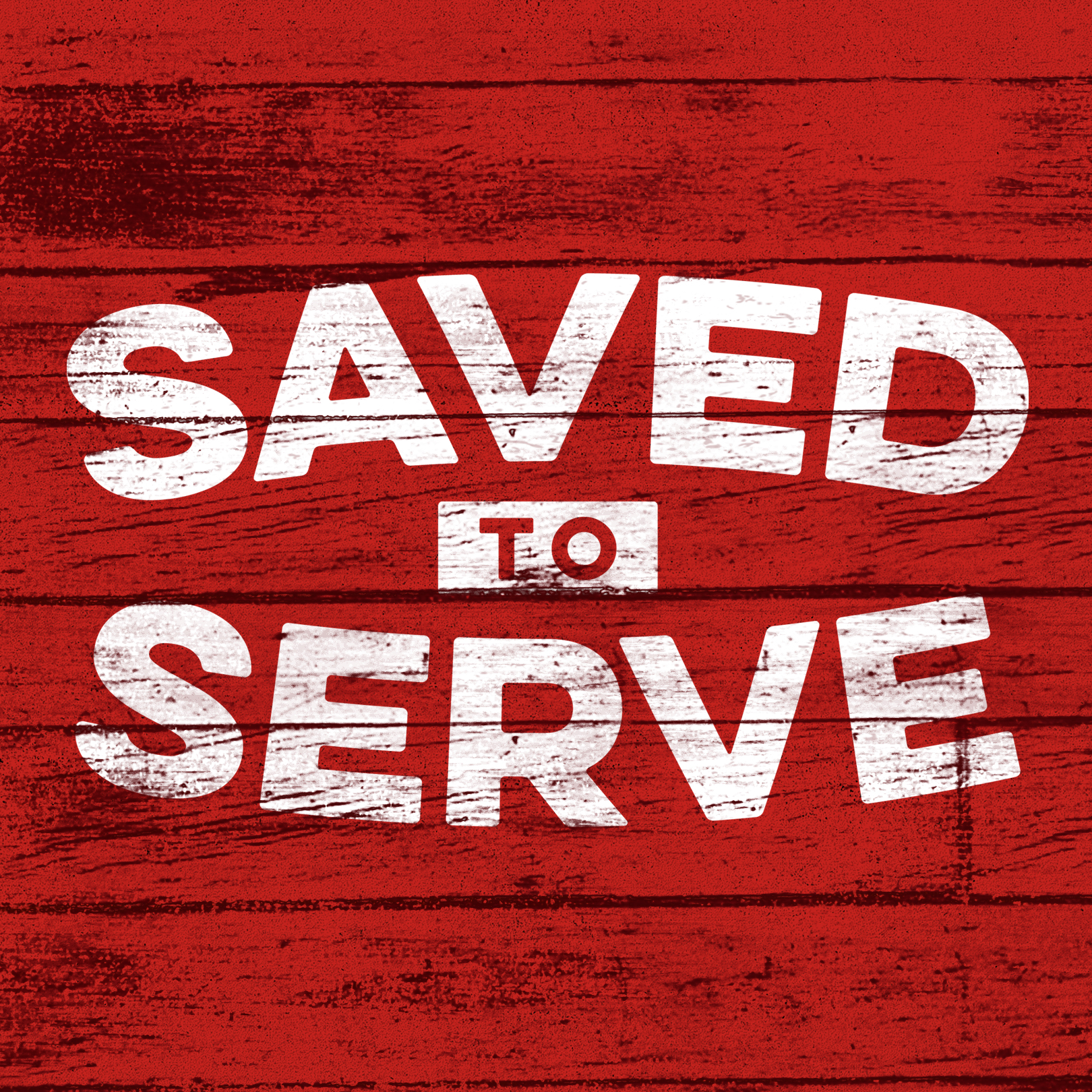 Saved To Serve – Week One