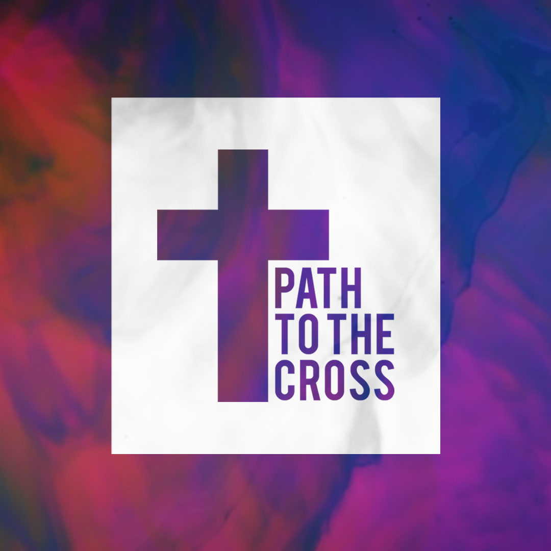 Path To The Cross – Week Three