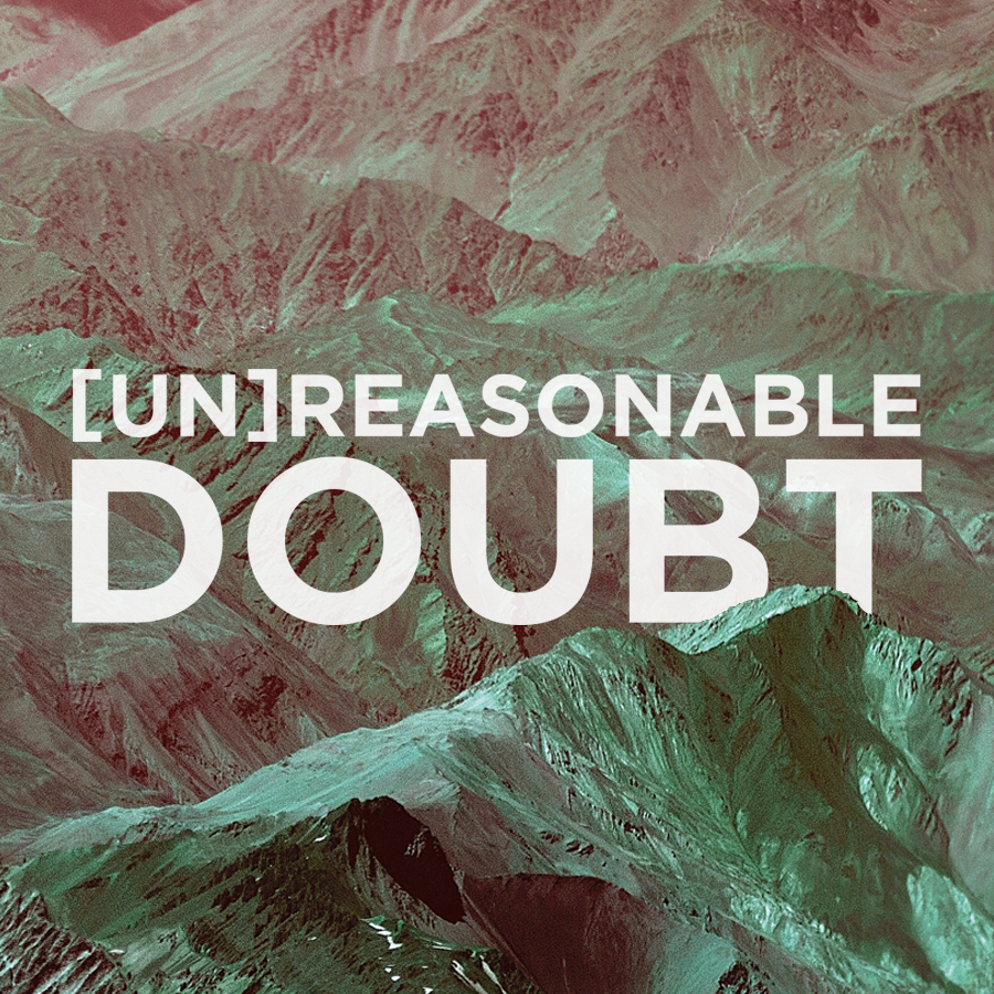 Unreasonable Doubt – Week Two