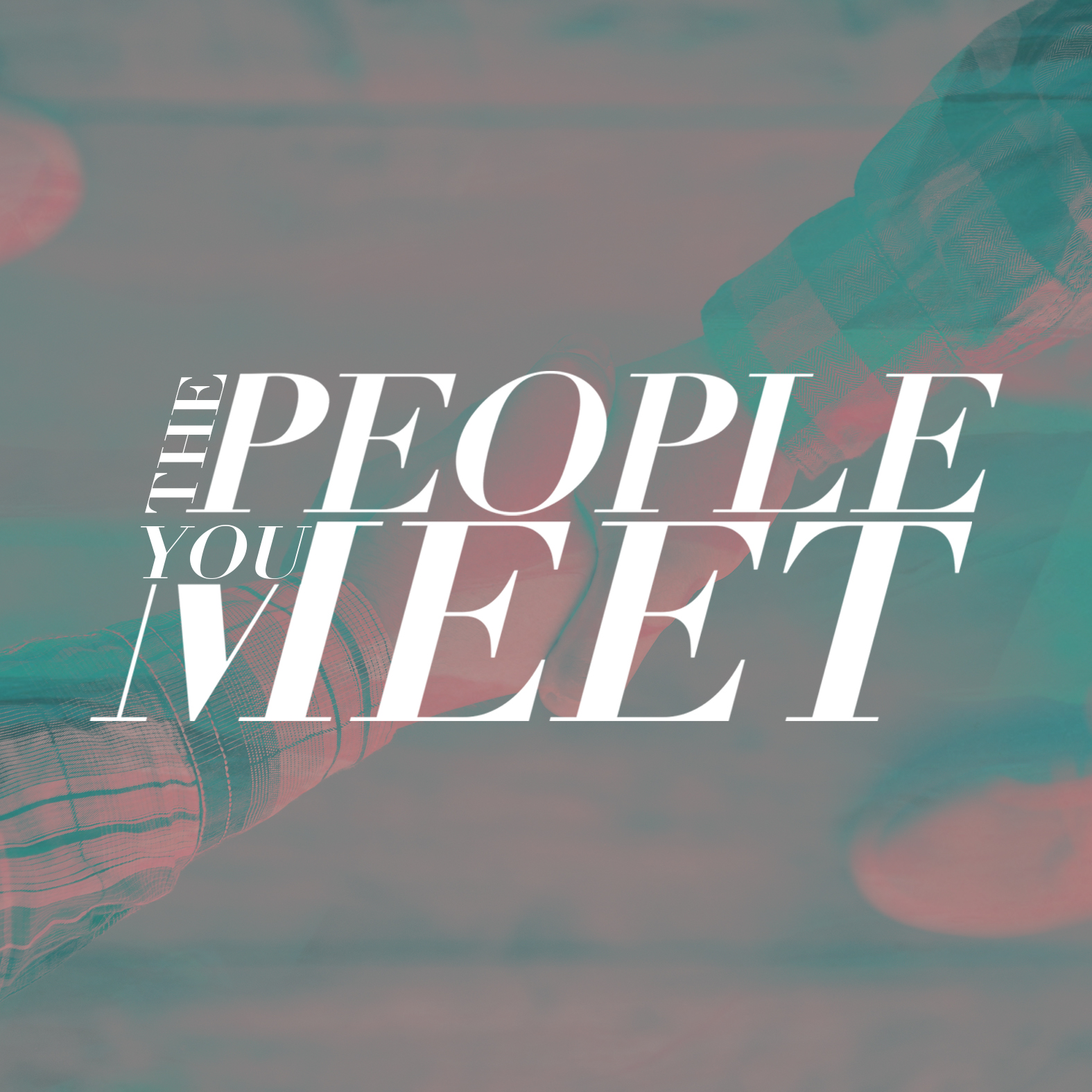 The People You Meet